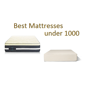 Top 10 Best Mattresses under 1000 in 2018 - Complete Guide