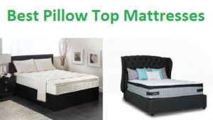The 15 Best Pillow Top Mattresses in 2018 - Ultimate Guide