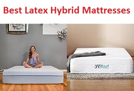 Top 10 Best Latex Hybrid Mattresses in 2018