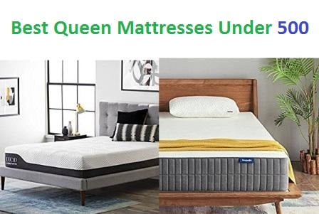 Best Queen Mattresses Under 500 in 2018