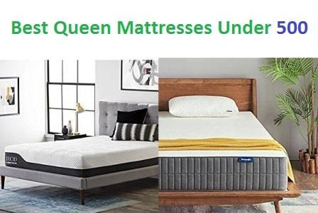 Top 15 Best Queen Mattresses Under 500