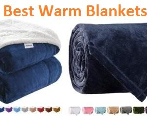 Top 15 Best Warm Blankets in 2019 – Complete Guide
