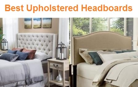 Top 15 Best Upholstered Headboards in 2019