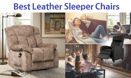 Top 15 Best Leather Sleeper Chairs in 2020